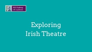 Exploring Irish Theatre