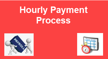 Hourly Payment Process FAQ's