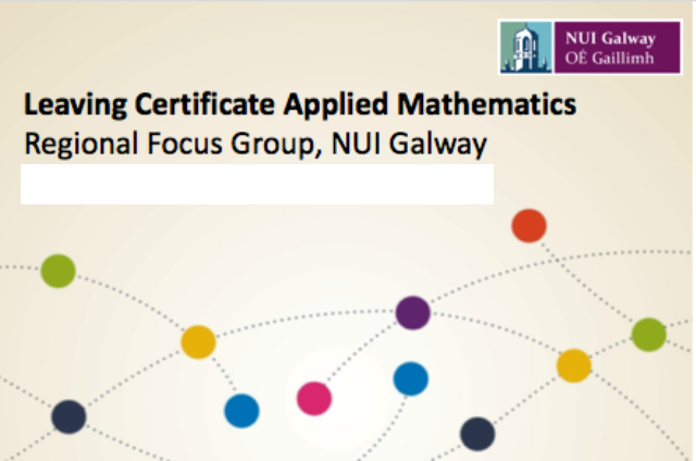 Teachers Invited to Regional Focus Group at NUI Galway on the Draft Specification for L.C. Applied Mathematics-image