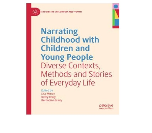 Narrating Childhood with Children and Young People: Diverse Contexts, Methods and Stories of Everyda