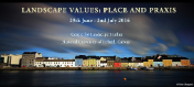 Landscape Values: Place and Praxis from 29 June– 2 July 2016-image